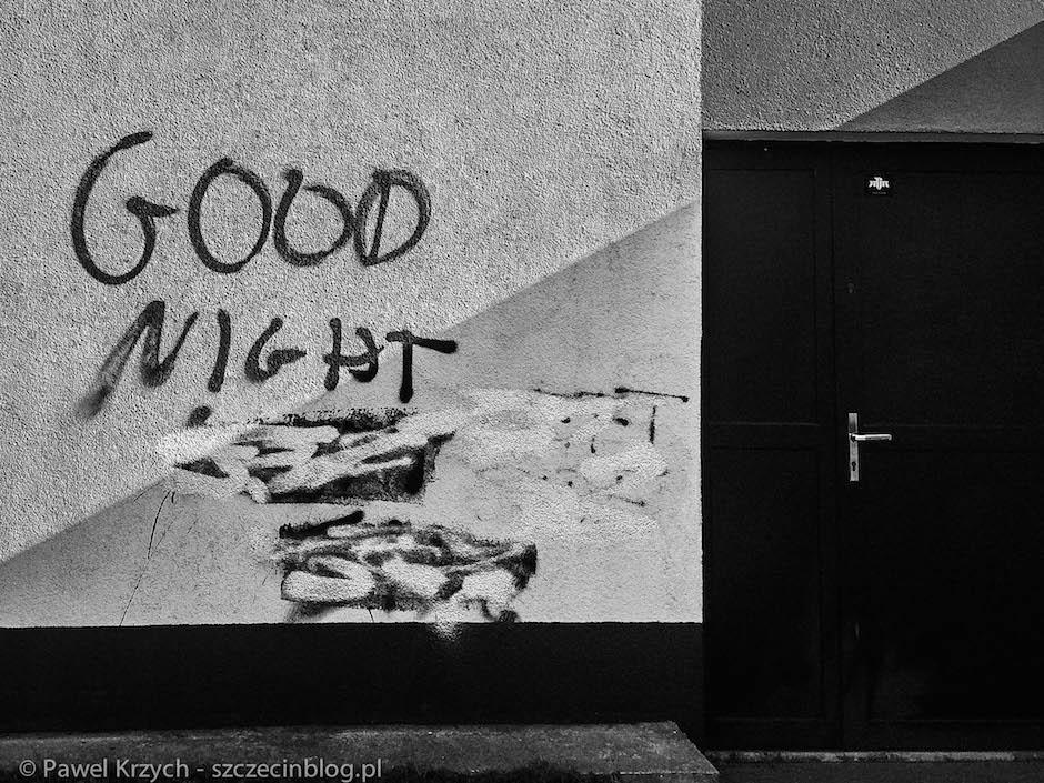 Życzę Wam dobrej, spokojnej nocy. Oby to nie była Wasza ostatnia...
